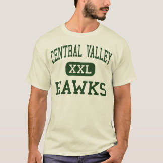 Central Valley - Hawks - High - Ceres California T-Shirt