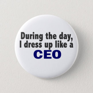 CEO During The Day Pinback Button