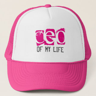 CEO of My Life Trucker Hat