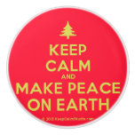 [Xmas tree] keep calm and make peace on earth  Ceramic Knobs Ceramic Knob