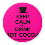 [Cup] keep calm and drink hot cocoa  Ceramic Knobs Ceramic Knob
