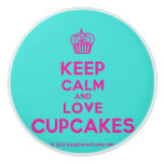 [Cupcake] keep calm and love cupcakes  Ceramic Knobs Ceramic Knob