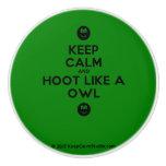 [Smile] keep calm and hoot like a owl [Smile]  Ceramic Knobs Ceramic Knob