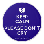 [Broken heart] keep calm and please don't cry  Ceramic Knobs Ceramic Knob