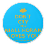 [Two hearts] don't cry coz niall horan loves you  Ceramic Knobs Ceramic Knob