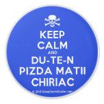 [Skull crossed bones] keep calm and du-te-n pizda matii chiriac  Ceramic Knobs Ceramic Knob