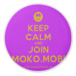 [Smile] keep calm and join moko.mobi  Ceramic Knobs Ceramic Knob