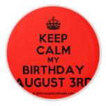 [Crown] keep calm my birthday august 3rd  Ceramic Knobs Ceramic Knob