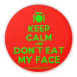 [Cutlery and plate] keep calm and don't eat my face  Ceramic Knobs Ceramic Knob