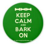 [Dogs bone] [Dogs bone] [Dogs bone] keep calm and bark on  Ceramic Knobs Ceramic Knob