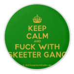 [Crown] keep calm and fuck with skeeter gang  Ceramic Knobs Ceramic Knob