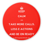 [Crown] keep calm and take more calls, less e actions and be on ready  Ceramic Knobs Ceramic Knob