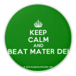 [Crown] keep calm and beat mater dei  Ceramic Knobs Ceramic Knob