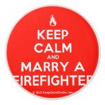 [Campfire] keep calm and marry a firefighter  Ceramic Knobs Ceramic Knob