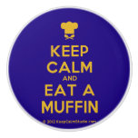 [Chef hat] keep calm and eat a muffin  Ceramic Knobs Ceramic Knob