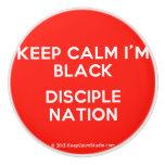 keep calm i'm black disciple nation  Ceramic Knobs Ceramic Knob
