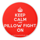 [Crown] keep calm and pillow fight on  Ceramic Knobs Ceramic Knob