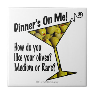 CERAMIC TILES Dinner! Olives? Medium or Rare?