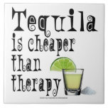 CERAMIC TILES, TEQUILA IS CHEAPER THAN THERAPY LARGE SQUARE TILE