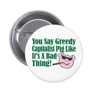 Cerdo capitalista codicioso pin