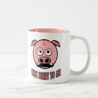 Cerdo del bigote Oink sucio a mí Taza Dos Tonos