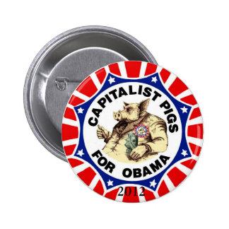 Cerdos capitalistas para el botón de Obama Pin Redondo De 2 Pulgadas