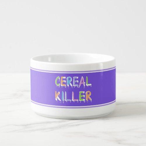 Cereal Killer Pun Cereal Bowl