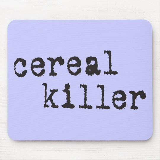 Cereal Killer Shirts & Gifts Mouse Pad