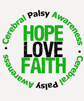 Cerebral Palsy HOPE LOVE FAITH Support T-shirt