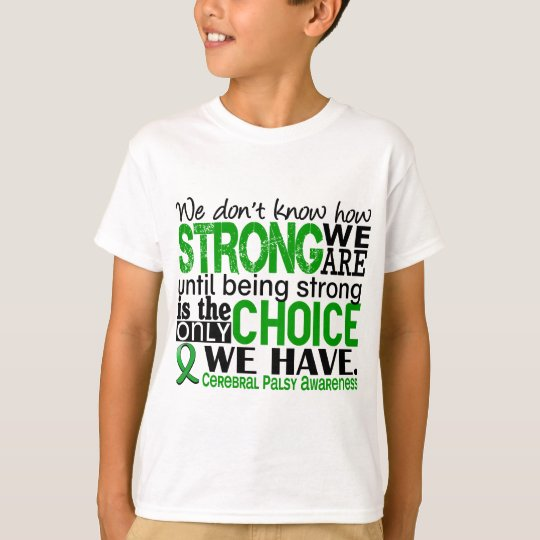 Cerebral Palsy How Strong We Are T-Shirt