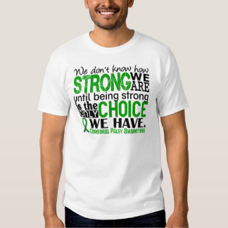 Cerebral Palsy How Strong We Are T-shirts