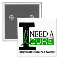 Cerebral Palsy I NEED A CURE 1 Button