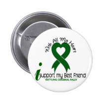 Cerebral Palsy I Support My Best Friend Pinback Button