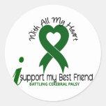 Cerebral Palsy I Support My Best Friend Round Stickers