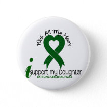 Cerebral Palsy I Support My Daughter Button