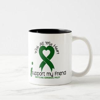 Cerebral Palsy I Support My Friend Coffee Mug