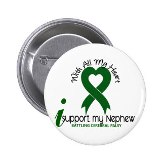 Cerebral Palsy I Support My Nephew Button