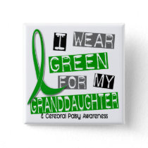 Cerebral Palsy I Wear Green For My Granddaughter 3 Pinback Button