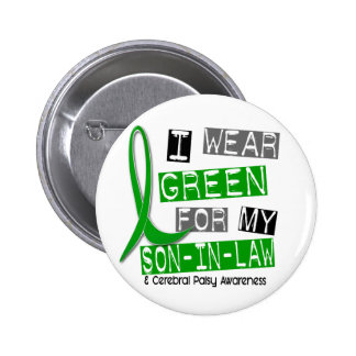 Cerebral Palsy I Wear Green For My Son-In-Law 37 Button