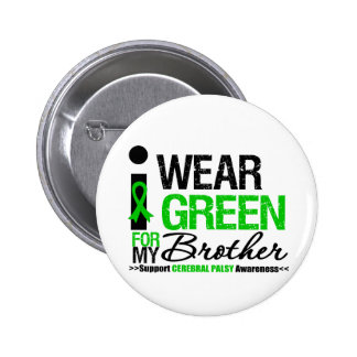 Cerebral Palsy I Wear Green Ribbon For My Brother Pinback Button