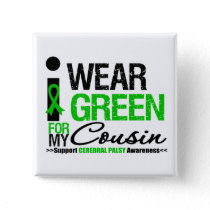 Cerebral Palsy I Wear Green Ribbon For My Cousin Pinback Button