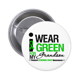 Cerebral Palsy I Wear Green Ribbon For My Grandson Button