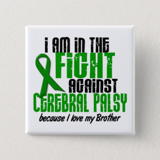 Cerebral Palsy In The Fight For My Brother 1 Pinback Button