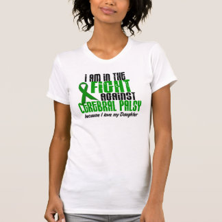 Cerebral Palsy In The Fight For My Daughter 1 T-Shirt