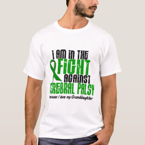 Cerebral Palsy In The Fight For My Granddaughter 1 T-Shirt