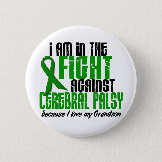 Cerebral Palsy In The Fight For My Grandson 1 Pinback Button