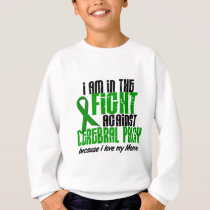 Cerebral Palsy In The Fight For My Mommy 1 Sweatshirt