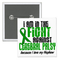 Cerebral Palsy In The Fight For My Nephew 1 Pinback Button