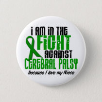 Cerebral Palsy In The Fight For My Niece 1 Pinback Button