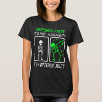Cerebral Palsy It's Not A Disability T-Shirt